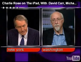 Charlie Rose interviews Walt Mossberg, David Carr, and Michael Arrington about the iPad