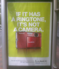 Panasonic camera ad: if it has a ringtone, it's not a camera (taken with a Palm pre, which has a ringtone)