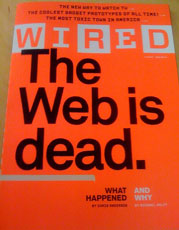 Wired: the Web is dead